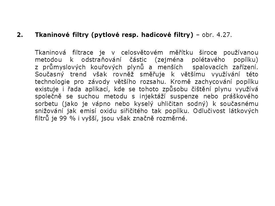 Tkaninové filtry (pytlové resp. hadicové filtry) – obr. 4.27.