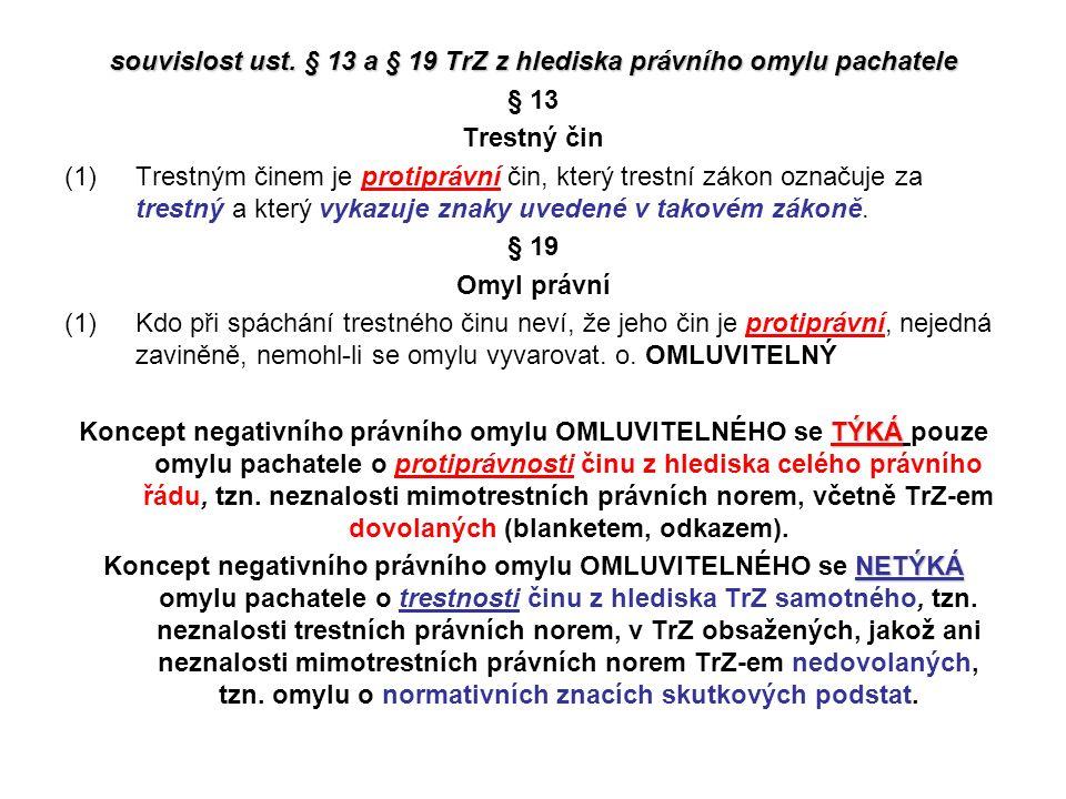 souvislost ust. § 13 a § 19 TrZ z hlediska právního omylu pachatele