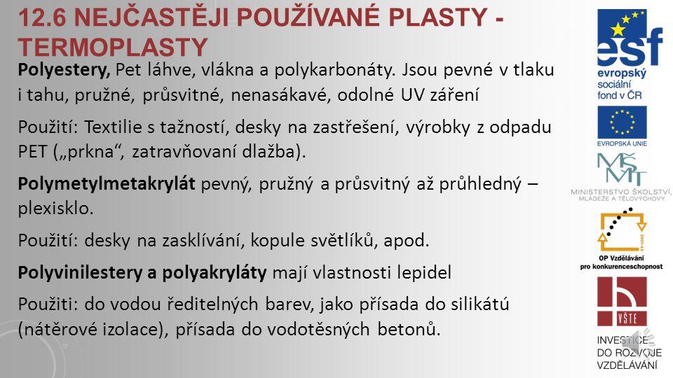 12.6 Nejčastěji používané plasty - termoplasty