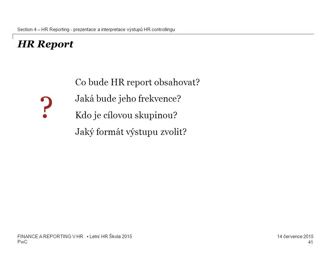 HR Report Co bude HR report obsahovat Jaká bude jeho frekvence