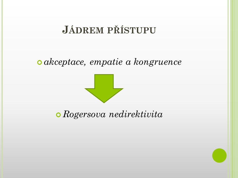 Jádrem přístupu akceptace, empatie a kongruence
