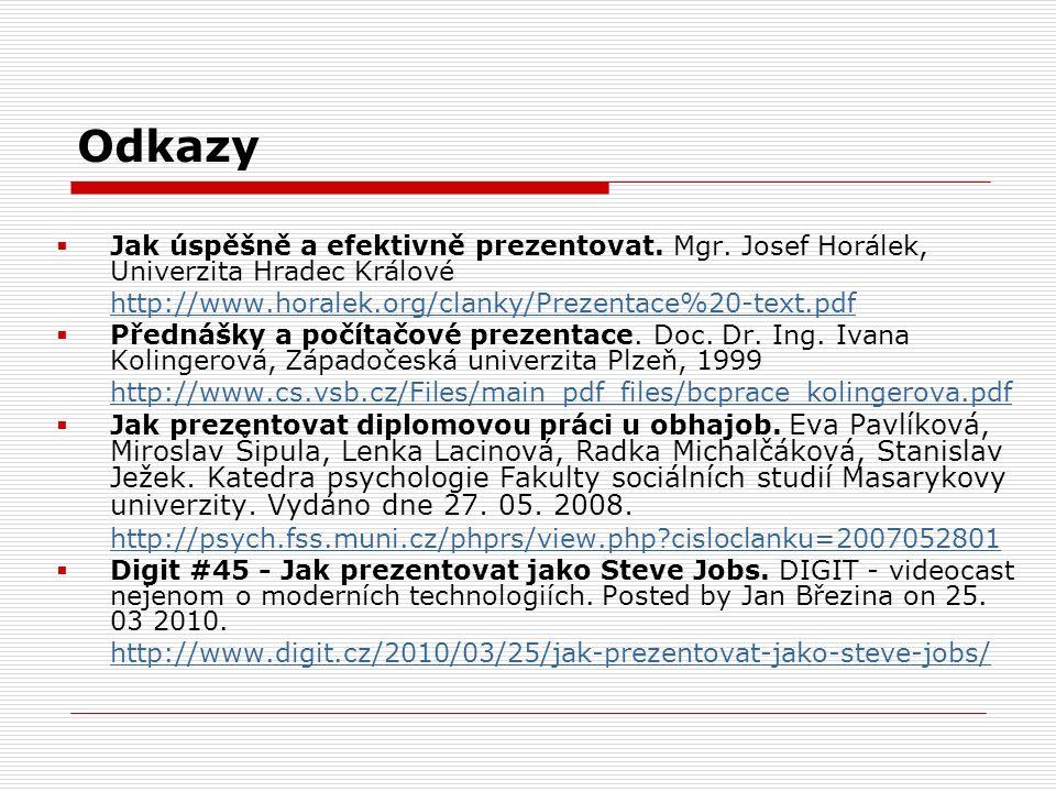Odkazy http://psych.fss.muni.cz/phprs/view.php cisloclanku=2007052801