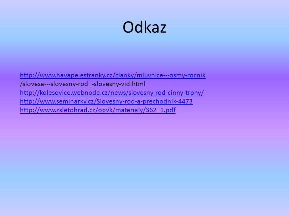 Odkaz http://www.havape.estranky.cz/clanky/mluvnice---osmy-rocnik