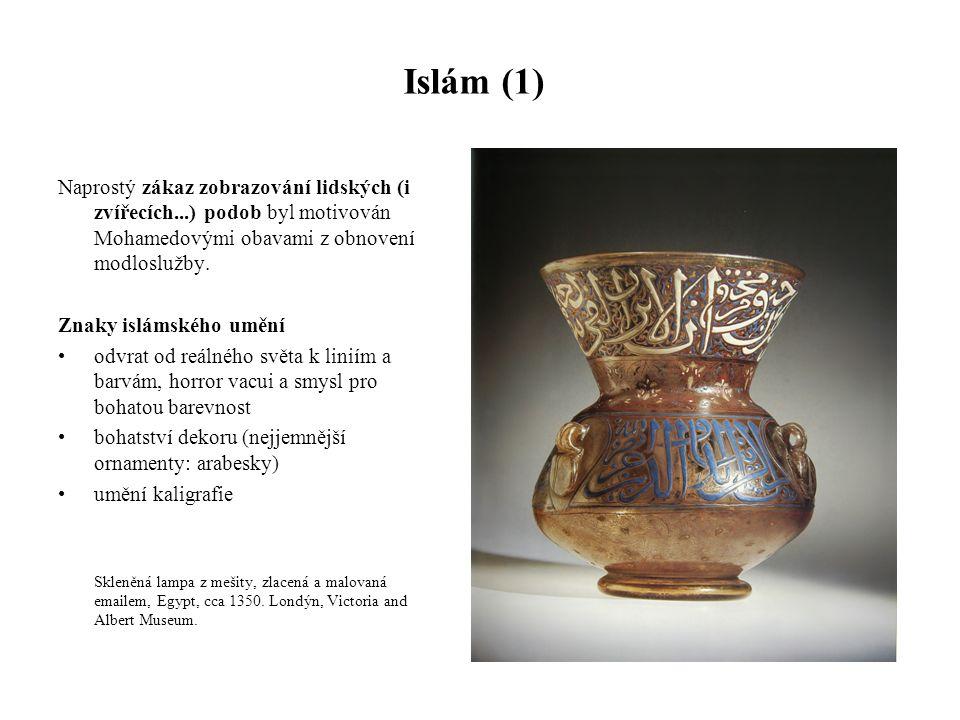 Islám (1) Naprostý zákaz zobrazování lidských (i zvířecích...) podob byl motivován Mohamedovými obavami z obnovení modloslužby.