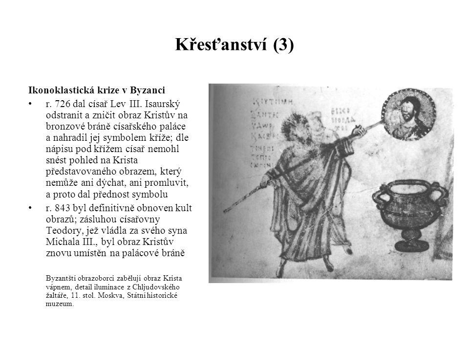 Křesťanství (3) Ikonoklastická krize v Byzanci