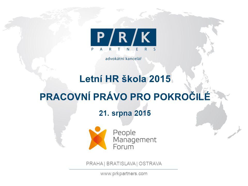 Letní HR škola 2015 PRACOVNÍ PRÁVO PRO POKROČILÉ 21. srpna 2015