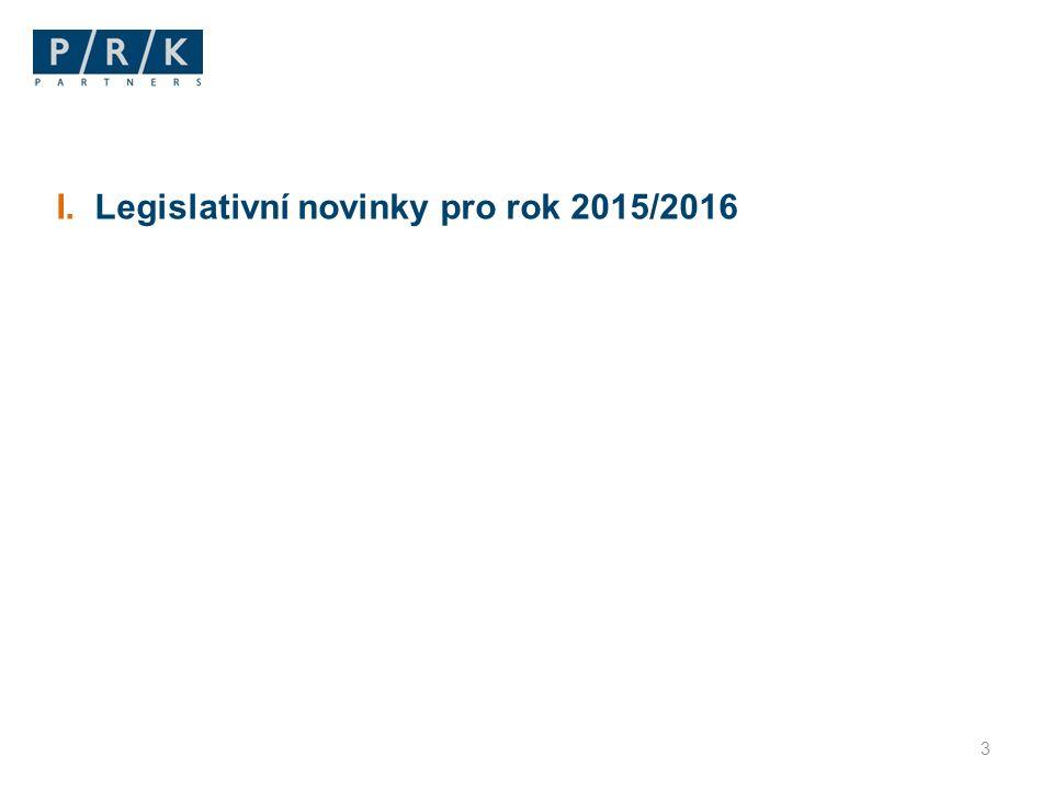 I. Legislativní novinky pro rok 2015/2016