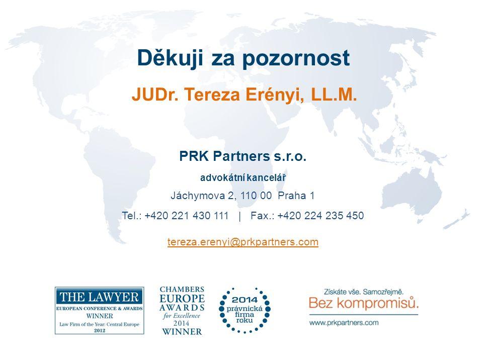 Děkuji za pozornost PRK Partners s.r.o. Jáchymova 2, 110 00 Praha 1