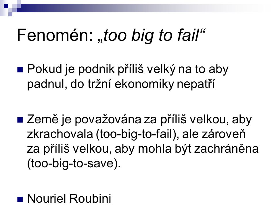 "Fenomén: ""too big to fail"