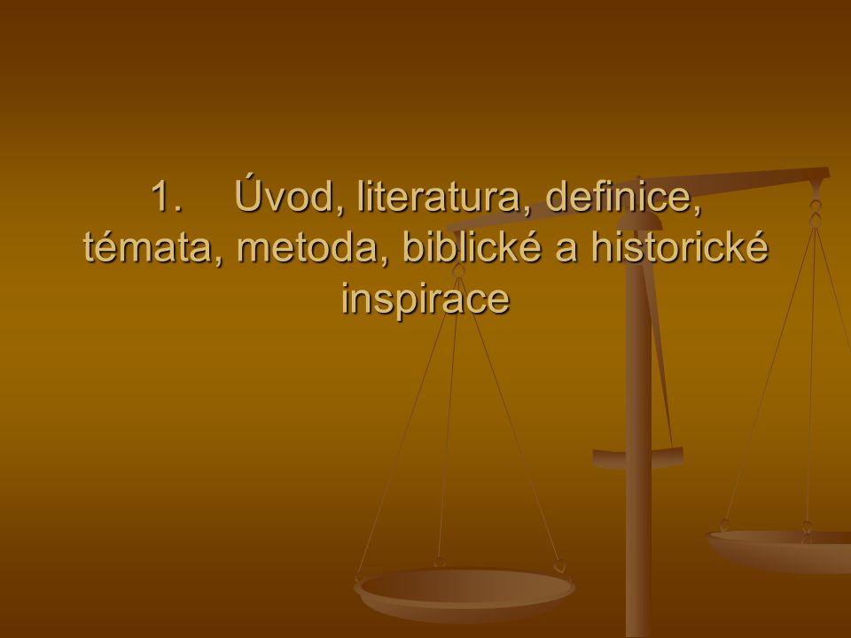 1. Úvod, literatura, definice, témata, metoda, biblické a historické inspirace