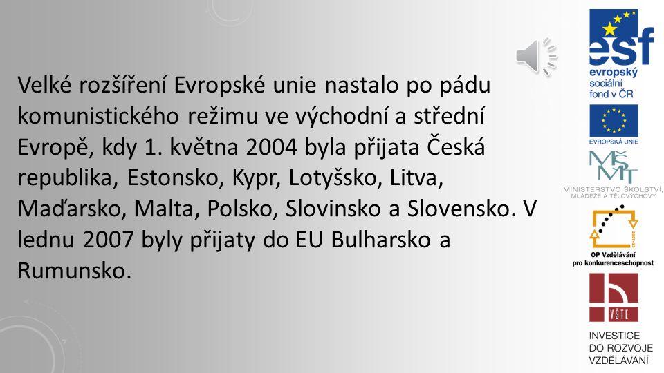 Velké rozšíření Evropské unie nastalo po pádu komunistického režimu ve východní a střední Evropě, kdy 1.