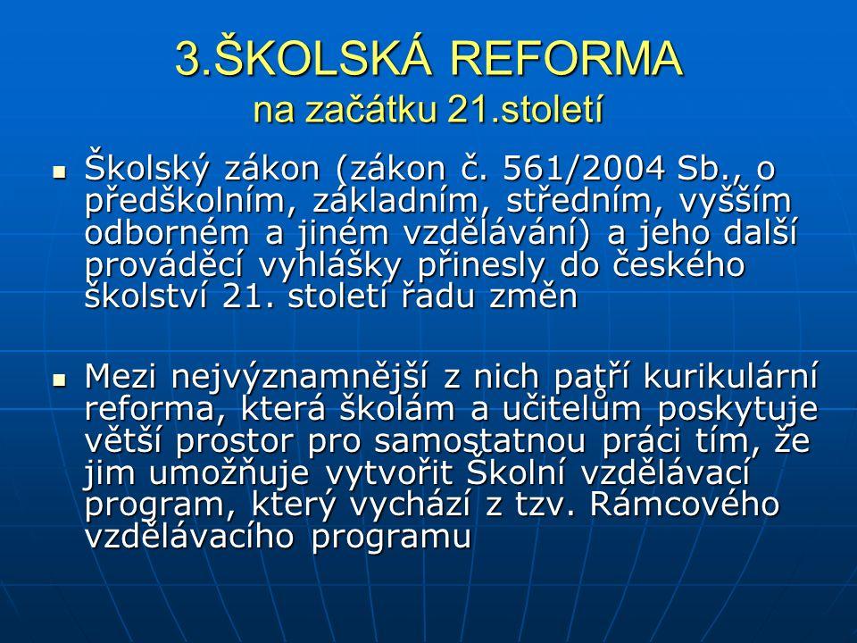 3.ŠKOLSKÁ REFORMA na začátku 21.století
