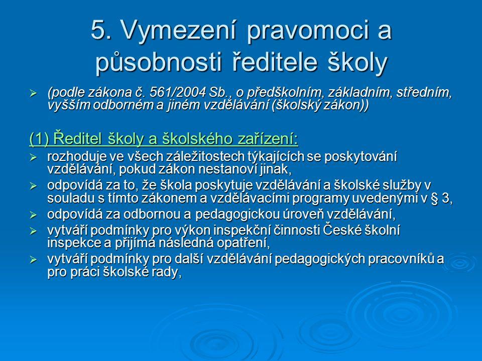 5. Vymezení pravomoci a působnosti ředitele školy