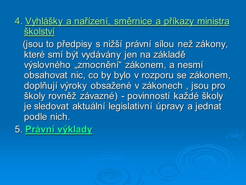 4. Vyhlášky a nařízení, směrnice a příkazy ministra školství