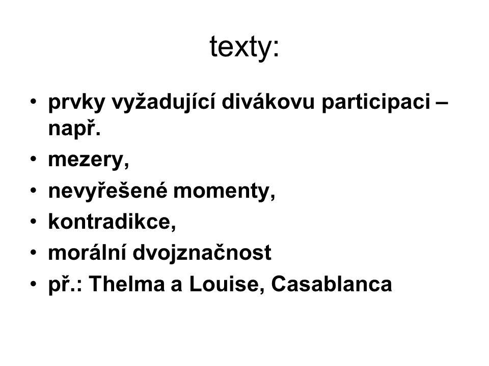 texty: prvky vyžadující divákovu participaci – např. mezery,