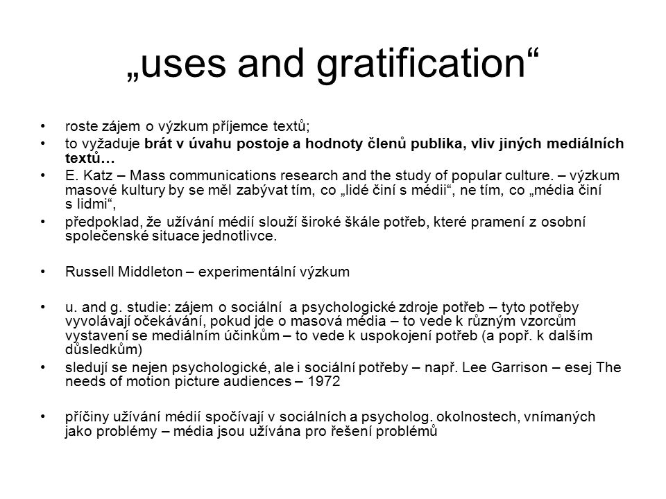 """uses and gratification"