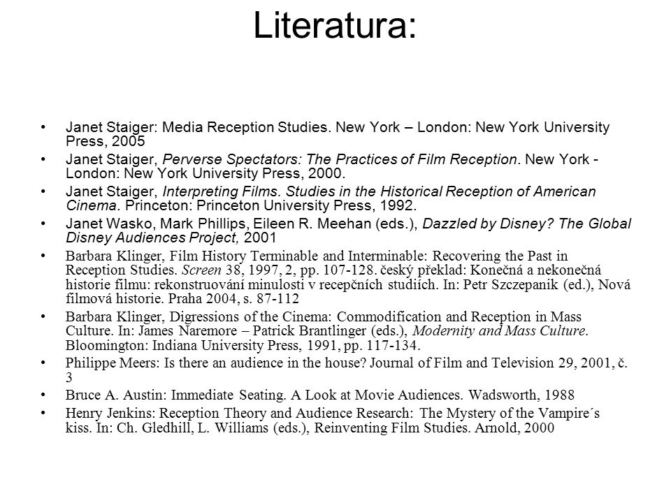 Literatura: Janet Staiger: Media Reception Studies. New York – London: New York University Press, 2005.