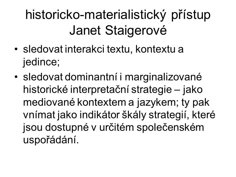 historicko-materialistický přístup Janet Staigerové