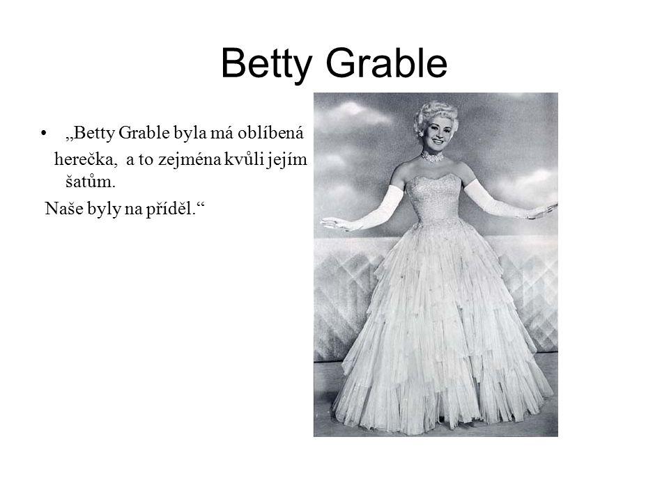"""Betty Grable """"Betty Grable byla má oblíbená"""