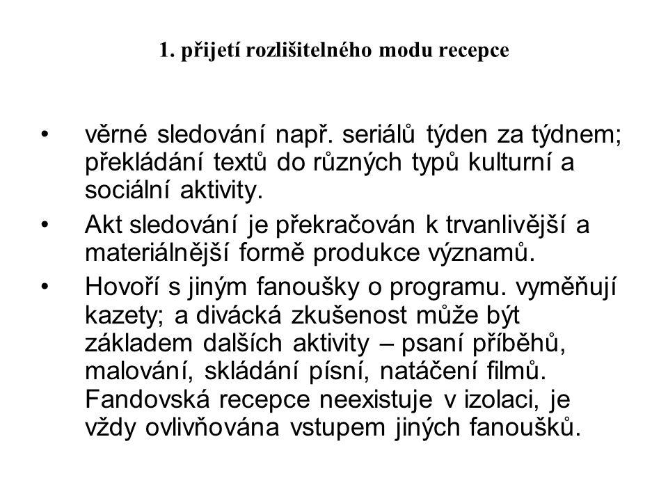 1. přijetí rozlišitelného modu recepce