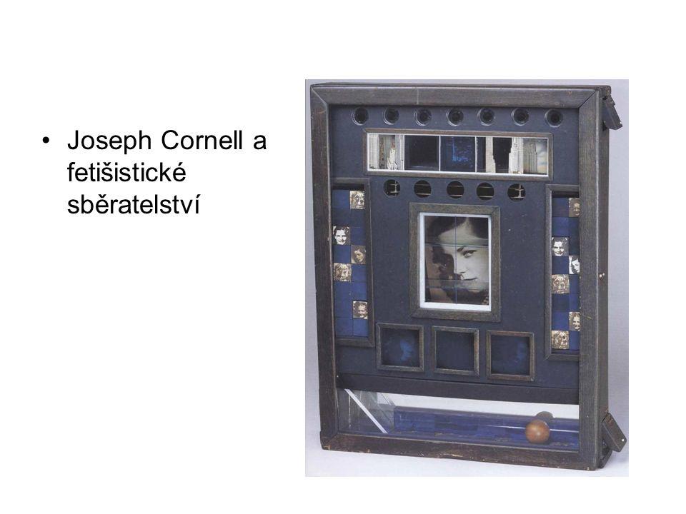 Joseph Cornell a fetišistické sběratelství