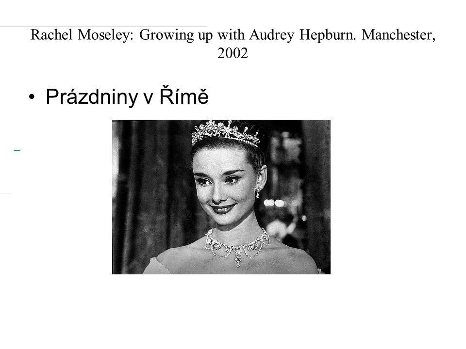 Rachel Moseley: Growing up with Audrey Hepburn. Manchester, 2002