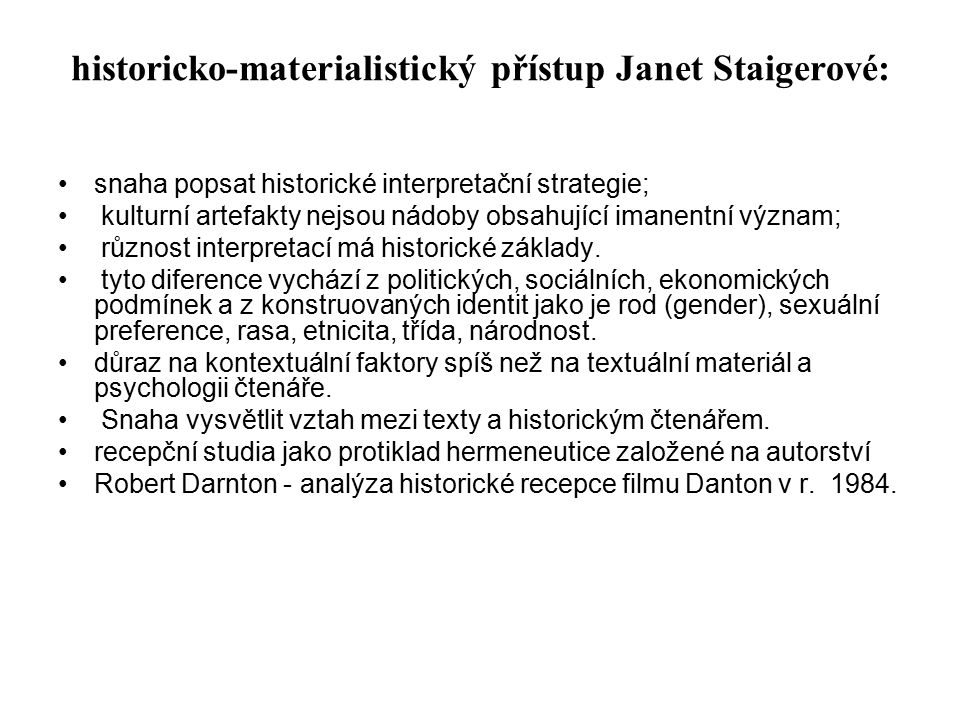historicko-materialistický přístup Janet Staigerové: