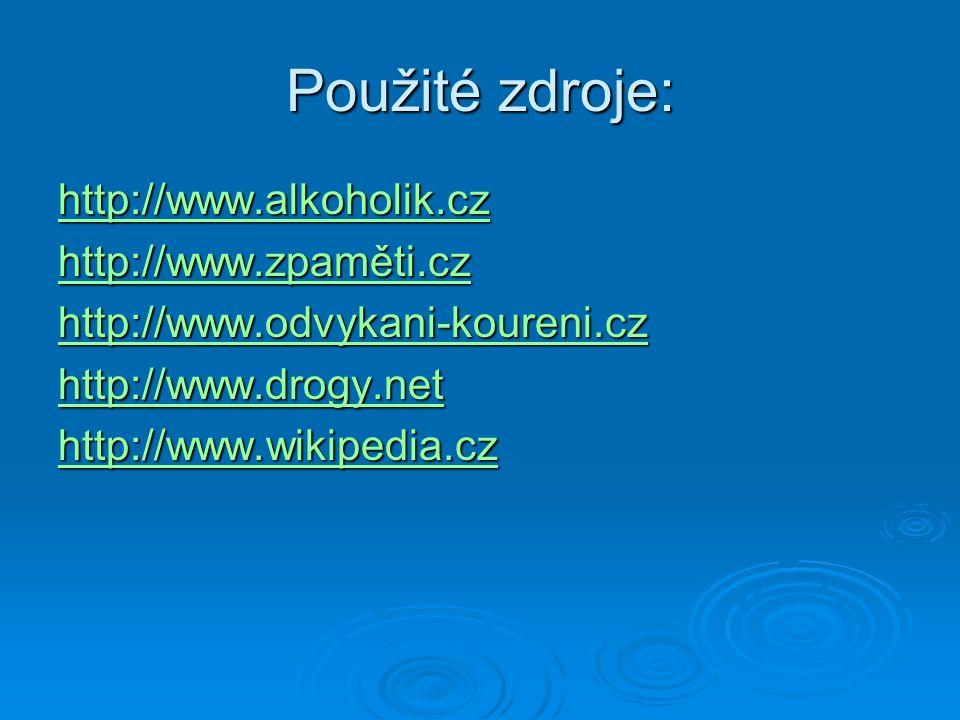 Použité zdroje: http://www.alkoholik.cz http://www.zpaměti.cz