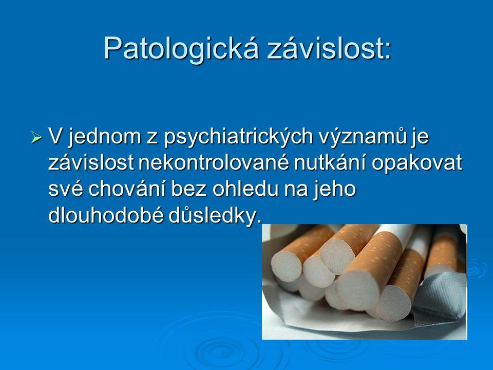 Patologická závislost: