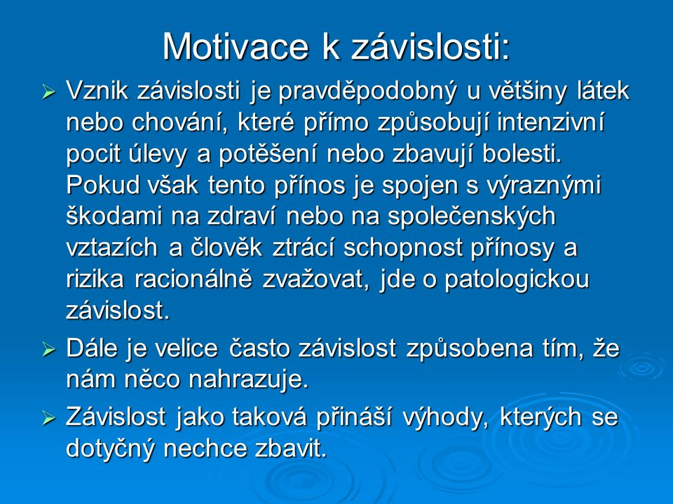 Motivace k závislosti:
