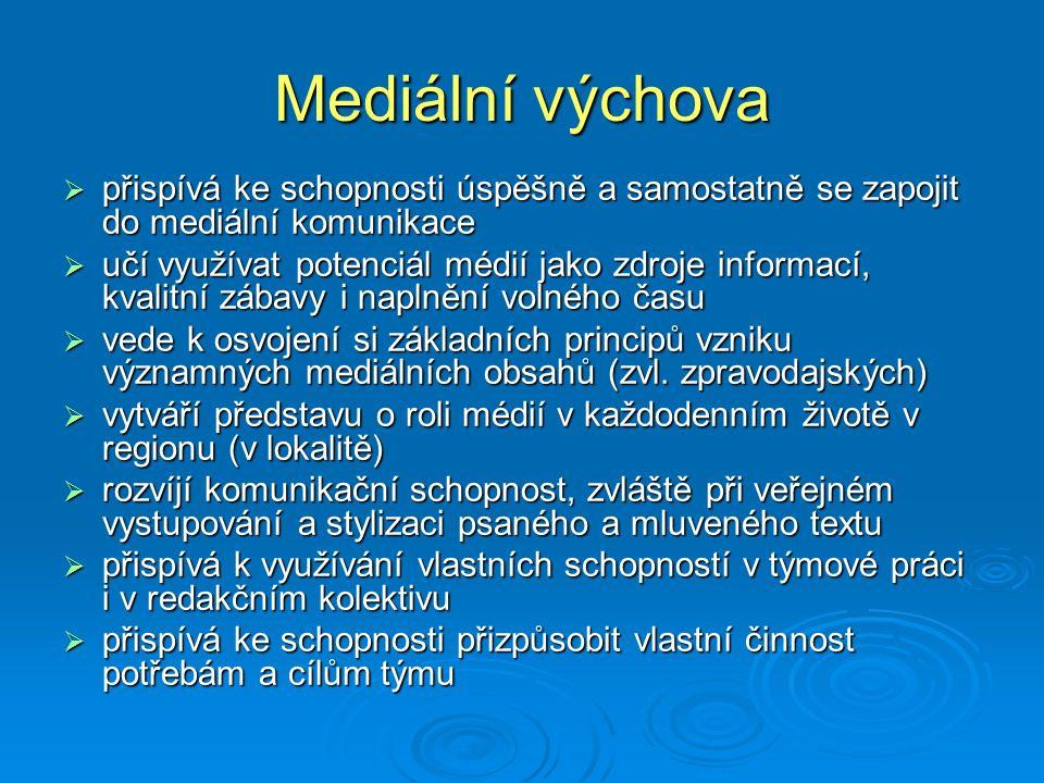 Mediální výchova přispívá ke schopnosti úspěšně a samostatně se zapojit do mediální komunikace.