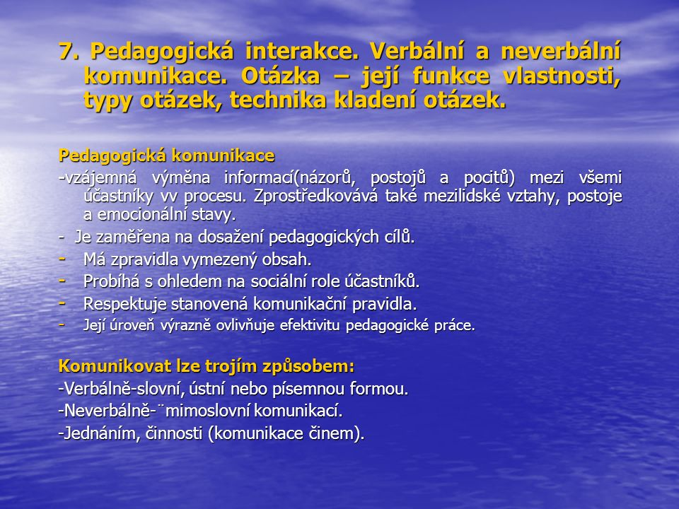 7. Pedagogická interakce. Verbální a neverbální komunikace