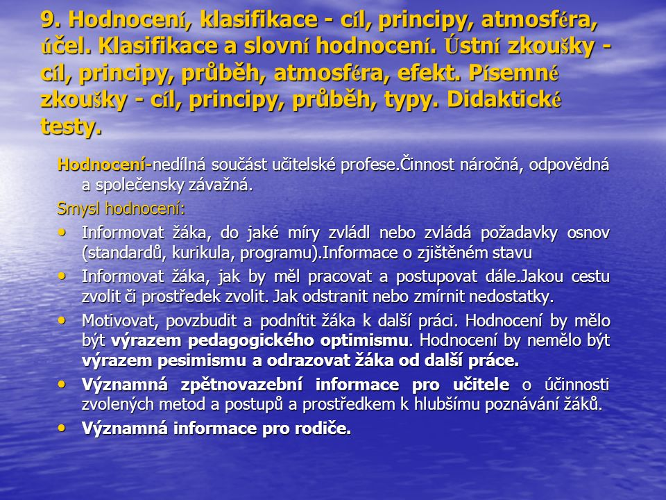 9. Hodnocení, klasifikace - cíl, principy, atmosféra, účel