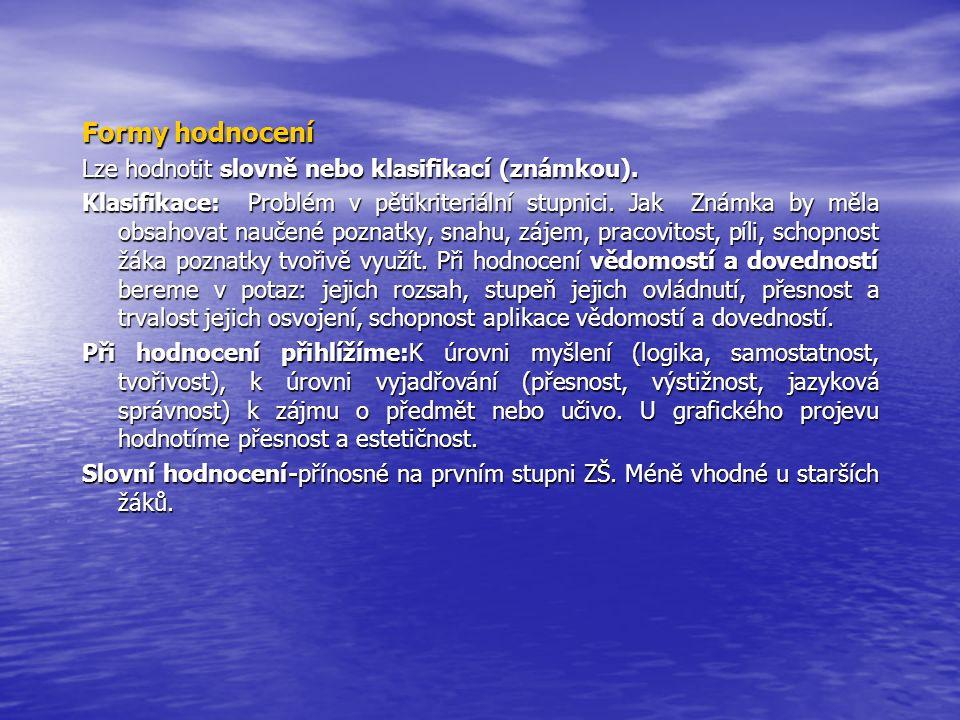 Formy hodnocení Lze hodnotit slovně nebo klasifikací (známkou).