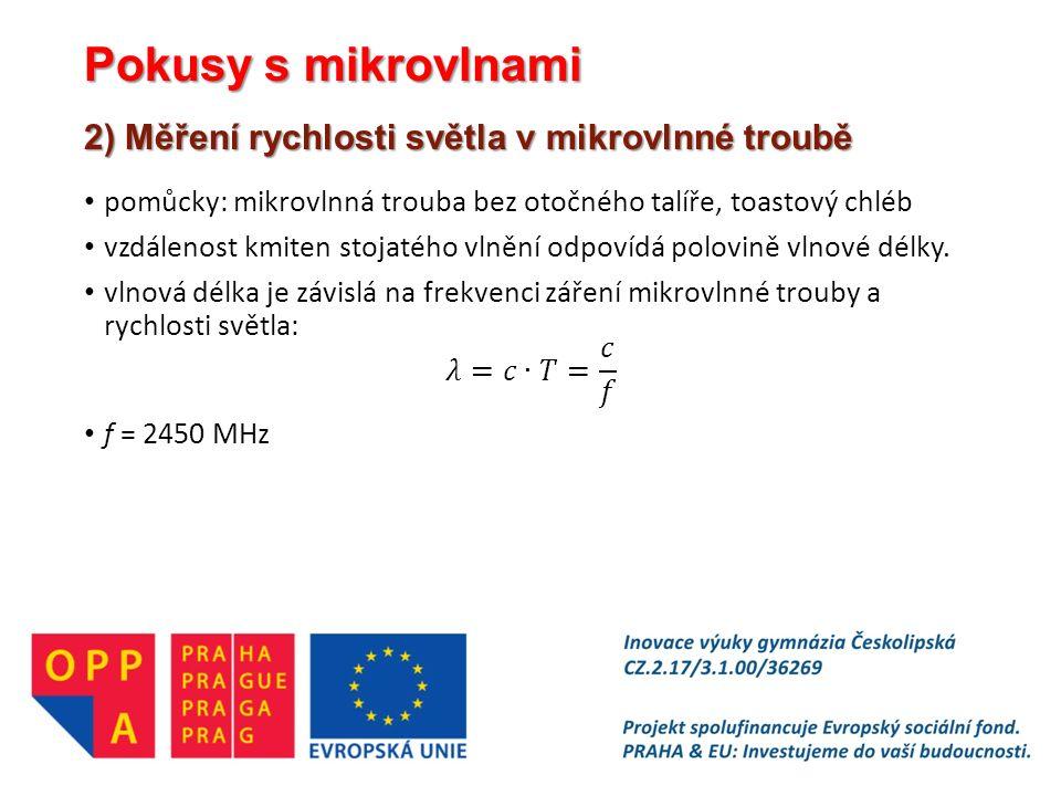 Pokusy s mikrovlnami 2) Měření rychlosti světla v mikrovlnné troubě