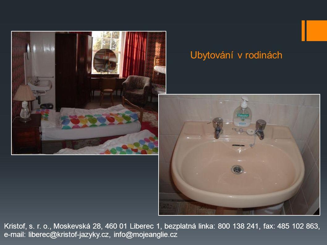 Ubytování v rodinách Kristof, s. r. o., Moskevská 28, 460 01 Liberec 1, bezplatná linka: 800 138 241, fax: 485 102 863,