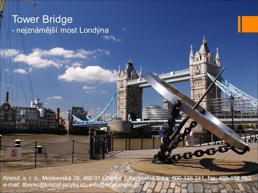 Tower Bridge - nejznámější most Londýna