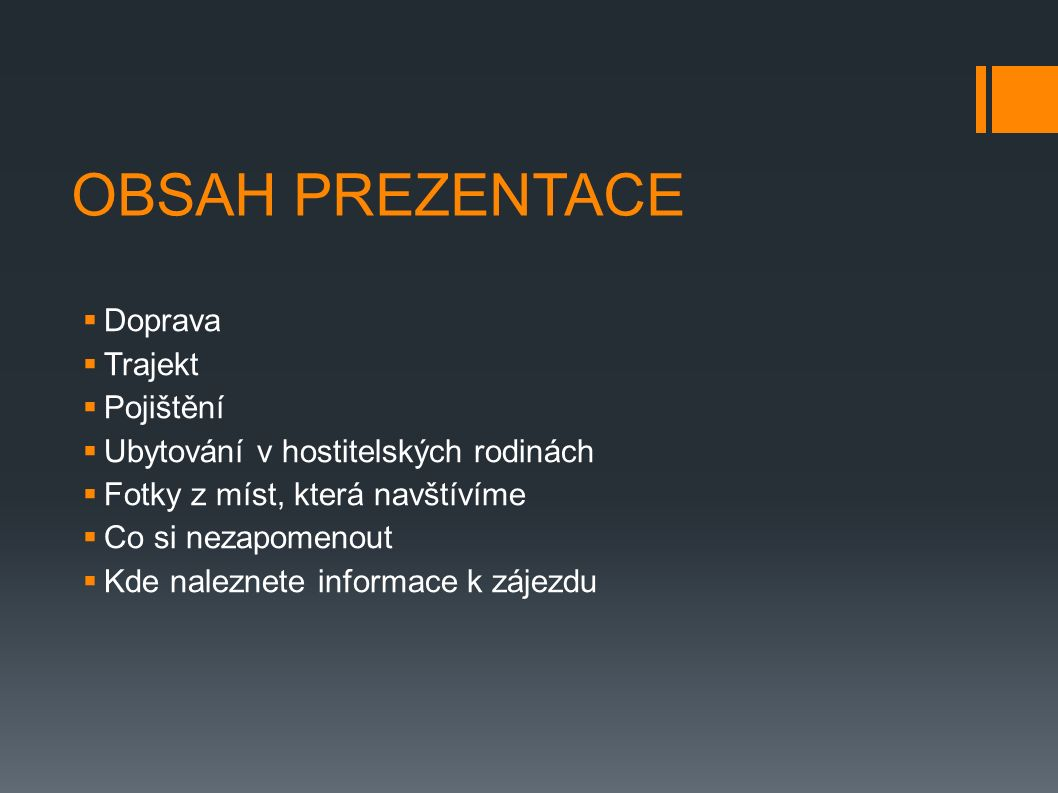 OBSAH PREZENTACE Doprava Trajekt Pojištění