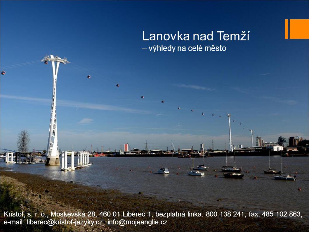 Lanovka nad Temží – výhledy na celé město