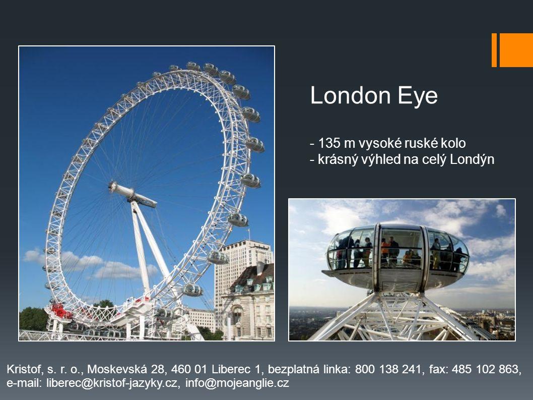 London Eye - 135 m vysoké ruské kolo - krásný výhled na celý Londýn
