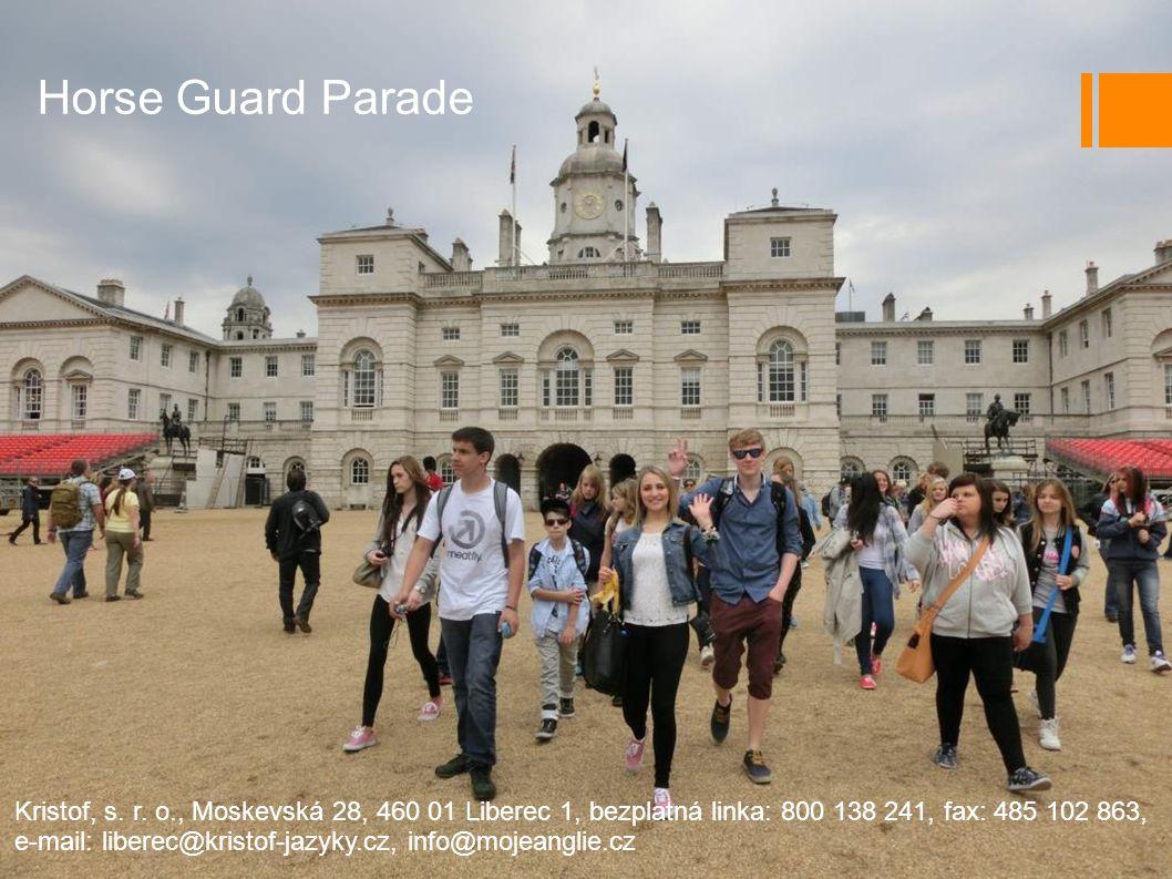 Horse Guard Parade Kristof, s. r. o., Moskevská 28, 460 01 Liberec 1, bezplatná linka: 800 138 241, fax: 485 102 863,