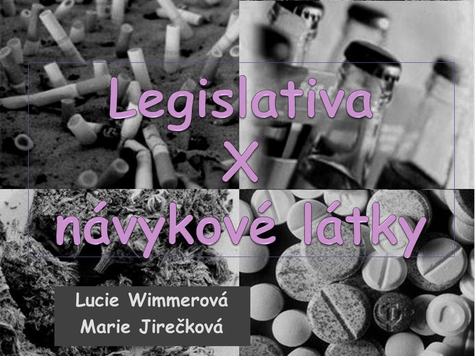 Legislativa X návykové látky
