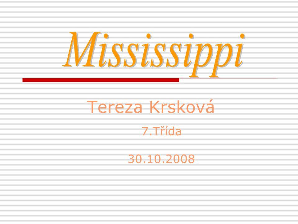 Mississippi Tereza Krsková 7.Třída 30.10.2008