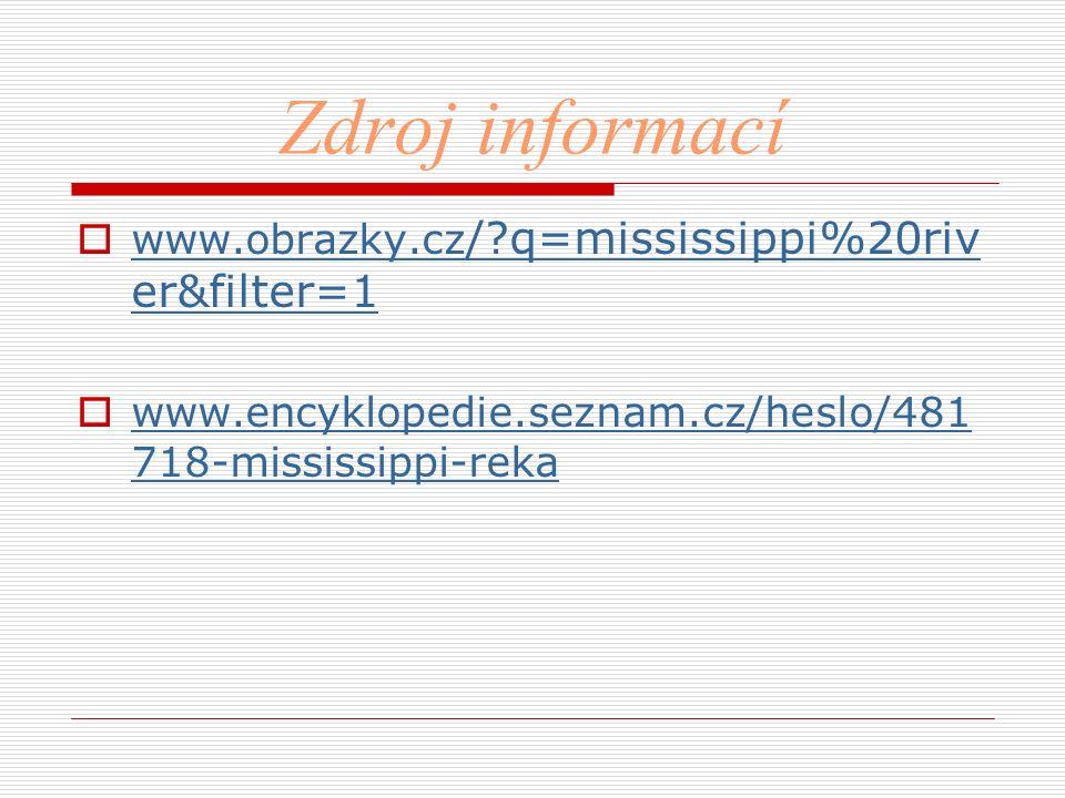 Zdroj informací www.obrazky.cz/ q=mississippi%20river&filter=1