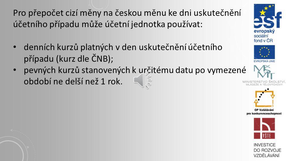 Pro přepočet cizí měny na českou měnu ke dni uskutečnění účetního případu může účetní jednotka používat:
