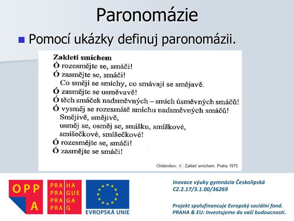 Paronomázie Pomocí ukázky definuj paronomázii.