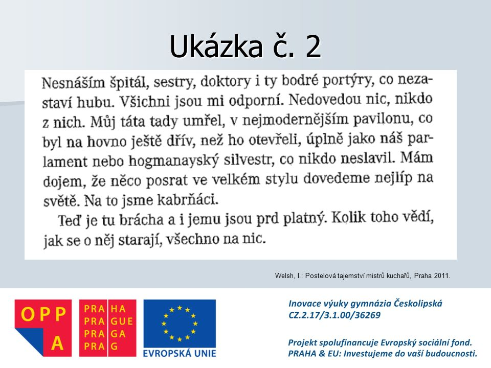 Ukázka č. 2 Welsh, I.: Postelová tajemství mistrů kuchařů, Praha 2011.