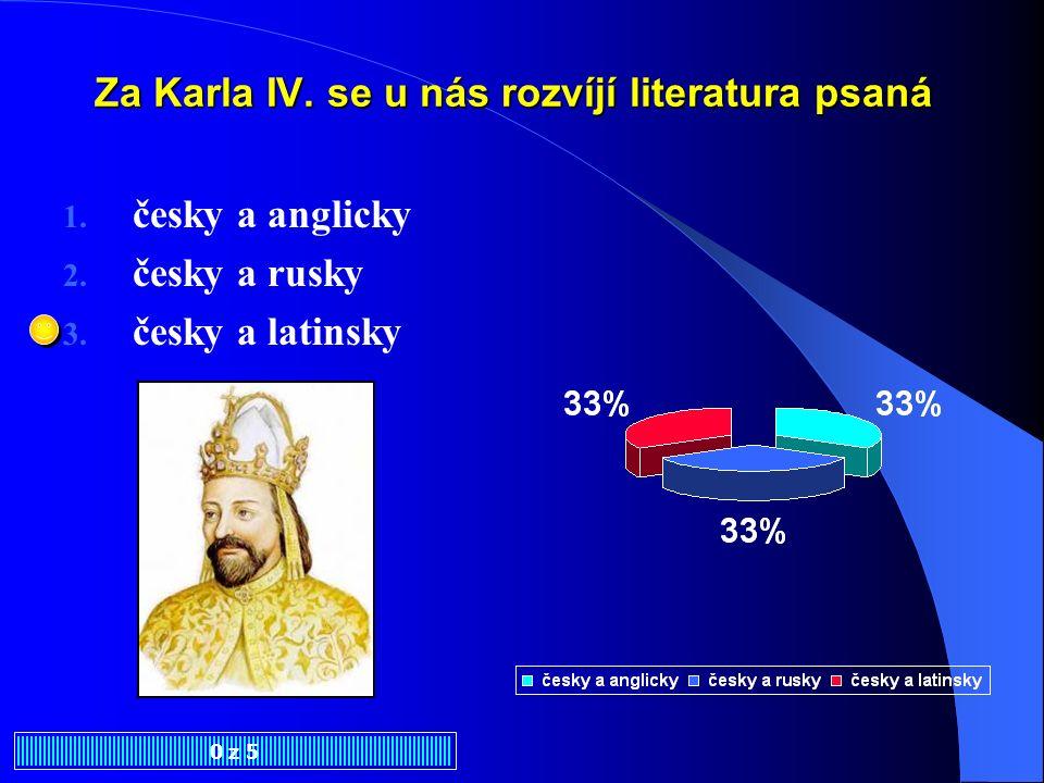 Za Karla IV. se u nás rozvíjí literatura psaná
