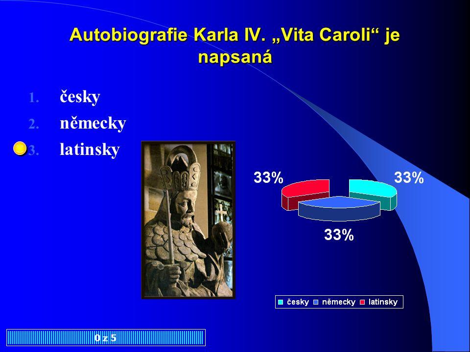 "Autobiografie Karla IV. ""Vita Caroli je napsaná"