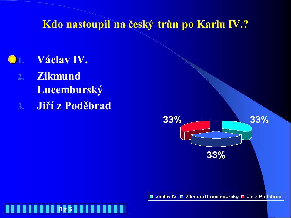 Kdo nastoupil na český trůn po Karlu IV.